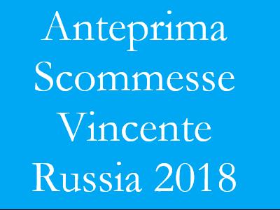 Lo speciale antepost per le scommesse sul vincente dei Mondiali 2018