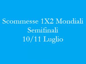 Scommesse 1x2 delle Semifinali dei Mondiali 2018 di martedì 10 e mercoledì 11 luglio